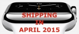 Apple Watch - launching March but shipping April?