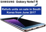 Samsung launching refurbished Galaxy Note7 'R' in South Korea from June 2017