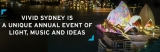 Vivid – Sydney's festival of light, music and ideas - must see