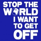 Stop the World – I want to get off