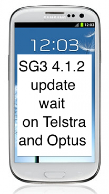 Still waiting for a 4.1.2 SIII update on Telstra and Optus...