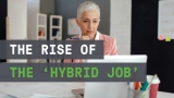 The rise of the 'hybrid job'