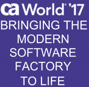 CA World '17: If your business doesn't have a 'Modern Software Factory,' will it survive?