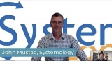 VIDEO Interview: Systemology Founder and Director John Mustac talks tech transformation
