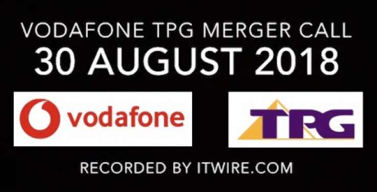 iTWire - FULL AUDIO: Vodafone and TPG merger call as Voda promises