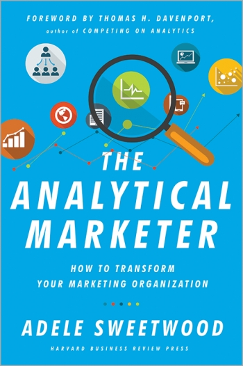 The analytical marketer – how to transform your marketing organisation (review and interview)