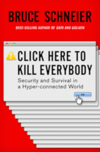 Book review: Bruce Schneier's Click Here to Kill Everybody