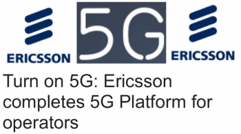 Ericsson completes 5G Platform for operators for Q4 2018 launch