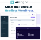 WP Engine launches Atlas, which it dubs 'The Future of Headless Wordpress'