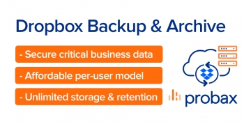 Probax launches Dropbox Backup & Archive solution to its MSP Channel Partners and to Dropbox Partner Network