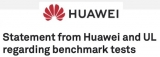 Huawei issues joint statement with UL over findings of benchmark 'cheating'